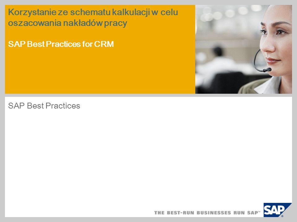 Korzystanie ze schematu kalkulacji w celu oszacowania nakładów pracy SAP Best Practices for CRM