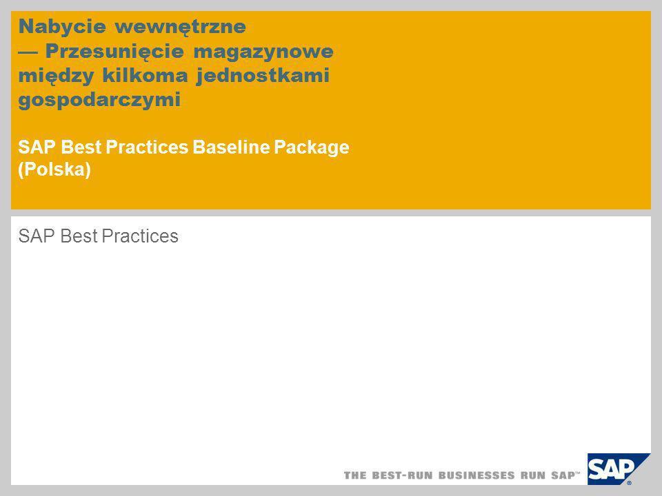 Nabycie wewnętrzne — Przesunięcie magazynowe między kilkoma jednostkami gospodarczymi SAP Best Practices Baseline Package (Polska)