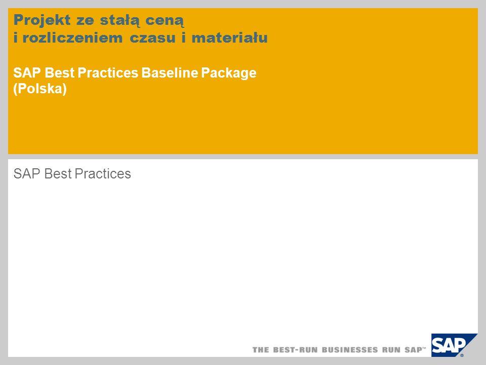 Projekt ze stałą ceną i rozliczeniem czasu i materiału SAP Best Practices Baseline Package (Polska)