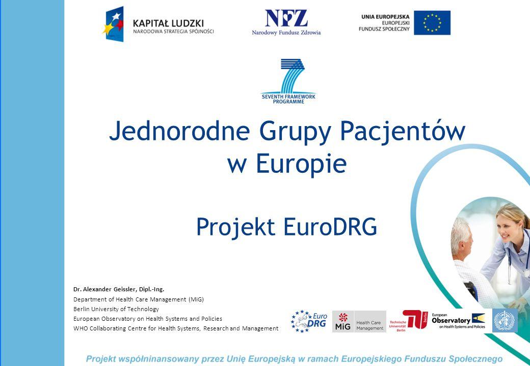 Jednorodne Grupy Pacjentów w Europie Projekt EuroDRG