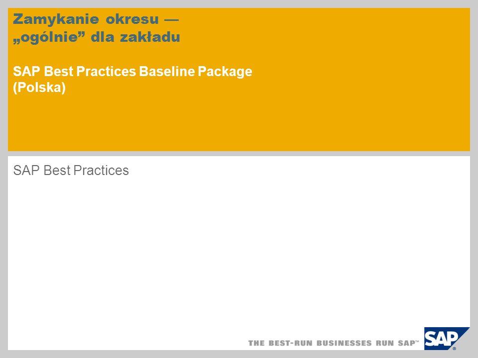 """Zamykanie okresu — """"ogólnie dla zakładu SAP Best Practices Baseline Package (Polska)"""