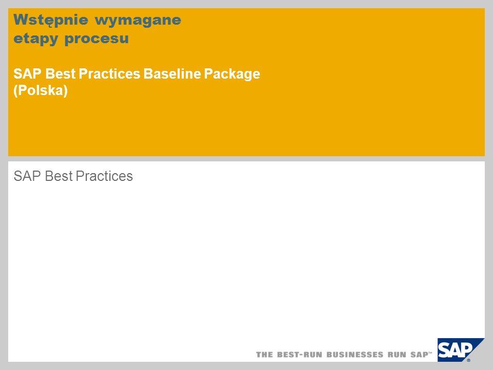 Wstępnie wymagane etapy procesu SAP Best Practices Baseline Package (Polska)