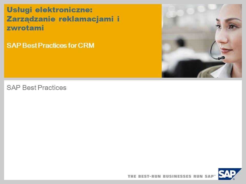 Usługi elektroniczne: Zarządzanie reklamacjami i zwrotami SAP Best Practices for CRM