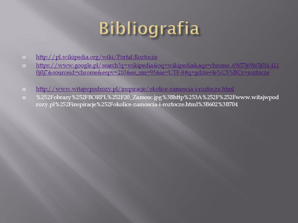 Bibliografia http://pl.wikipedia.org/wiki/Portal:Roztocze