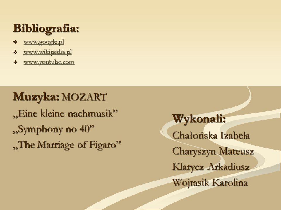 """Bibliografia: Muzyka: MOZART Wykonali: """"Eine kleine nachmusik"""