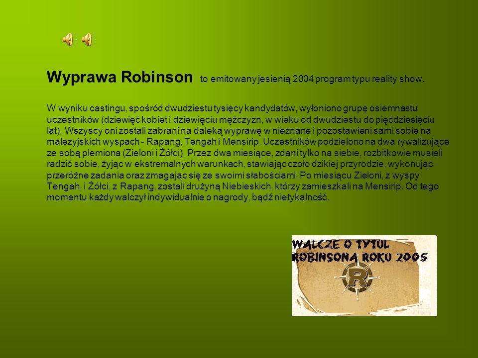 Wyprawa Robinson to emitowany jesienią 2004 program typu reality show.