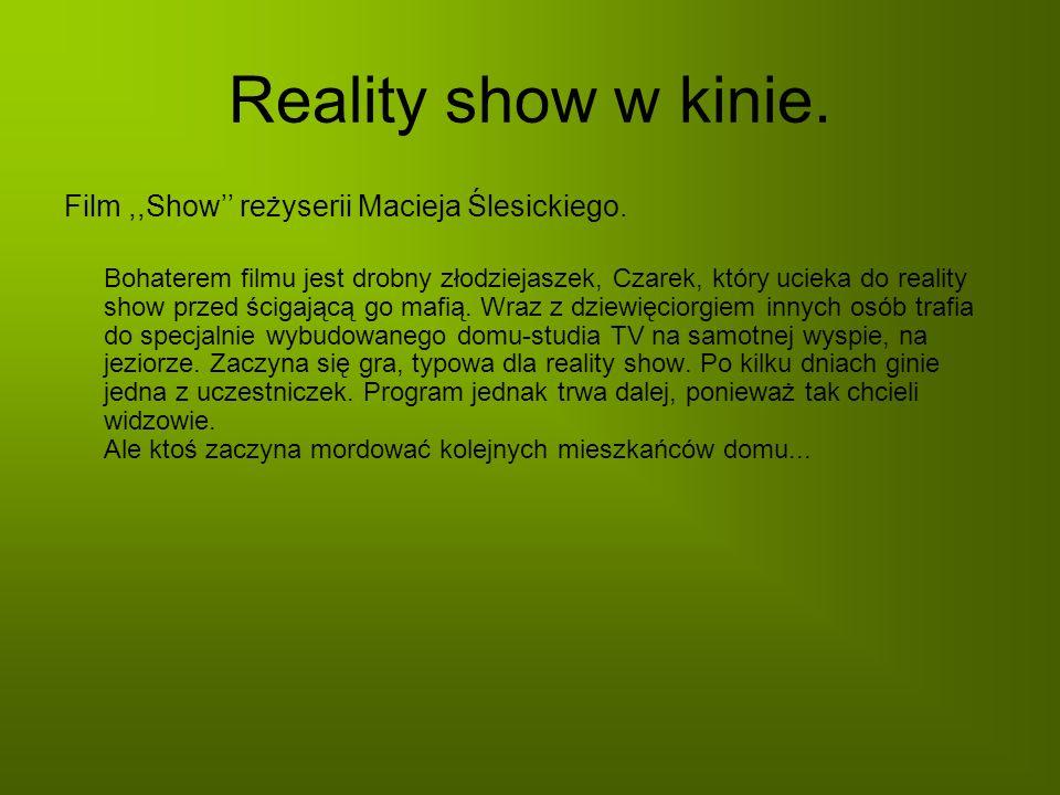 Reality show w kinie. Film ,,Show'' reżyserii Macieja Ślesickiego.