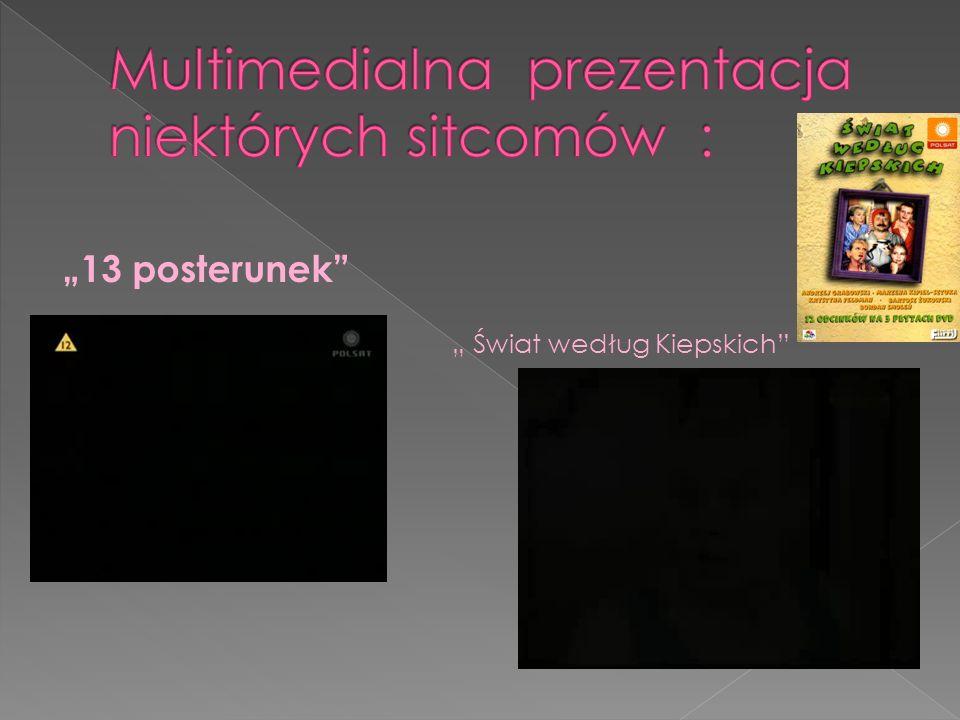 Multimedialna prezentacja niektórych sitcomów :