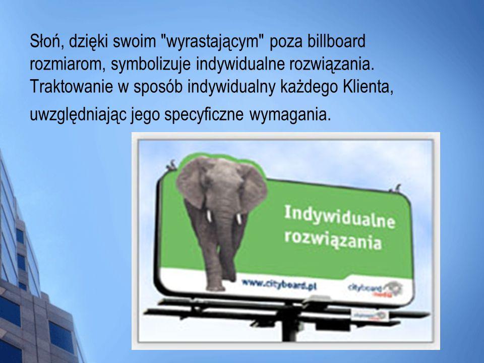 Słoń, dzięki swoim wyrastającym poza billboard rozmiarom, symbolizuje indywidualne rozwiązania.