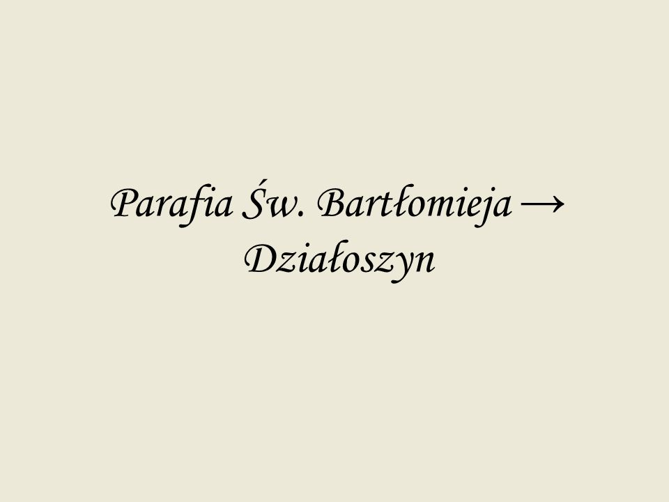 Parafia Św. Bartłomieja → Działoszyn