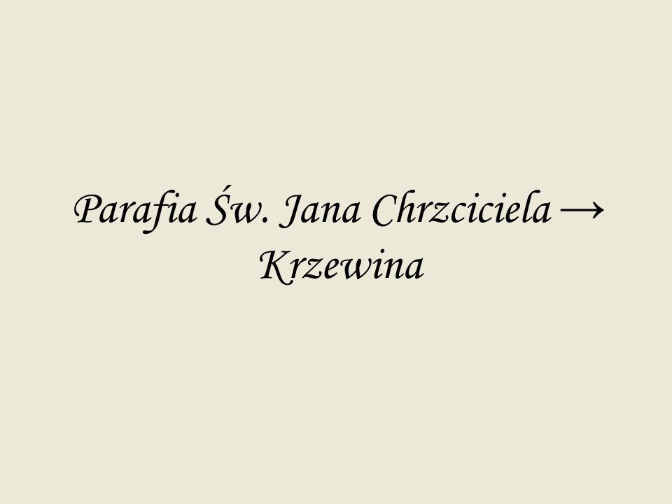 Parafia Św. Jana Chrzciciela → Krzewina