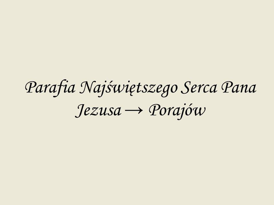 Parafia Najświętszego Serca Pana Jezusa → Porajów