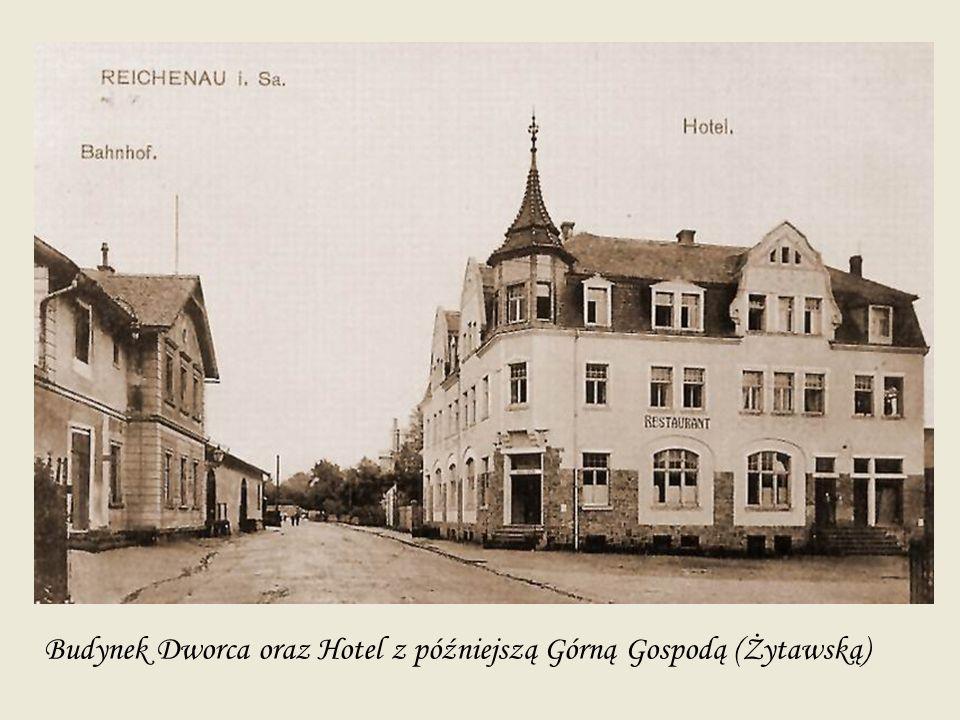 Budynek Dworca oraz Hotel z późniejszą Górną Gospodą (Żytawską)