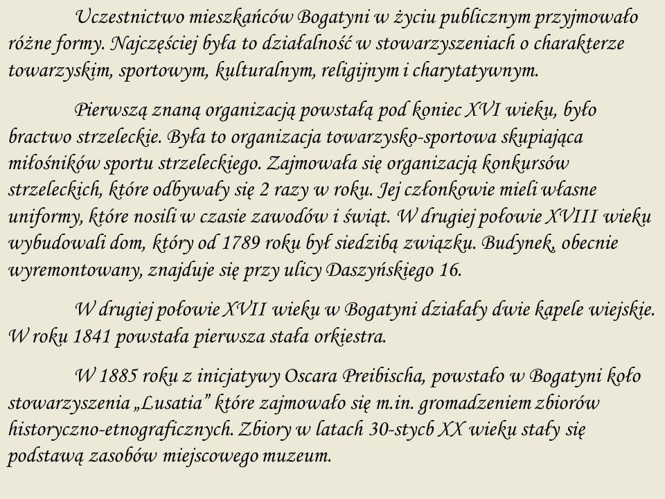 Uczestnictwo mieszkańców Bogatyni w życiu publicznym przyjmowało różne formy. Najczęściej była to działalność w stowarzyszeniach o charakterze towarzyskim, sportowym, kulturalnym, religijnym i charytatywnym.