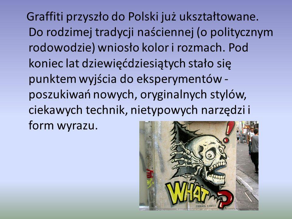 Graffiti przyszło do Polski już ukształtowane