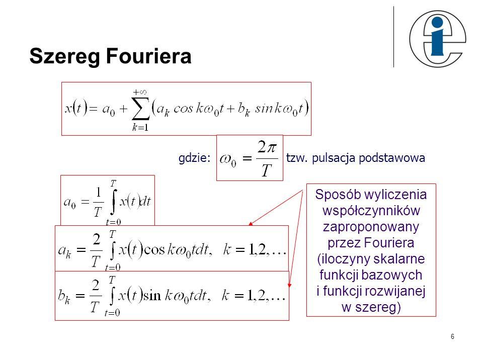 Szereg Fouriera gdzie: tzw. pulsacja podstawowa.