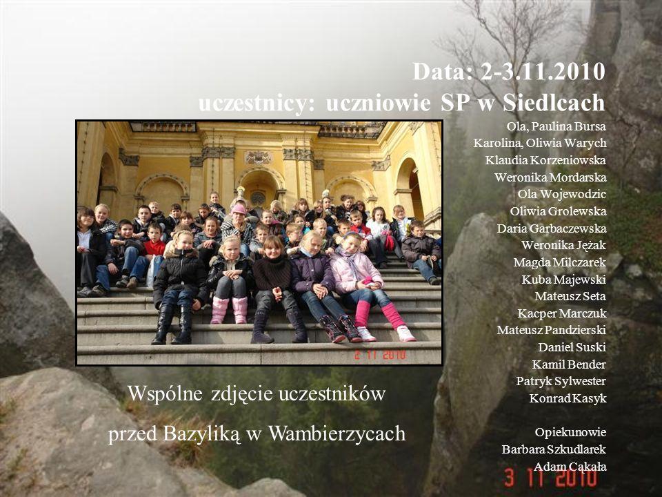 Data: 2-3.11.2010 uczestnicy: uczniowie SP w Siedlcach