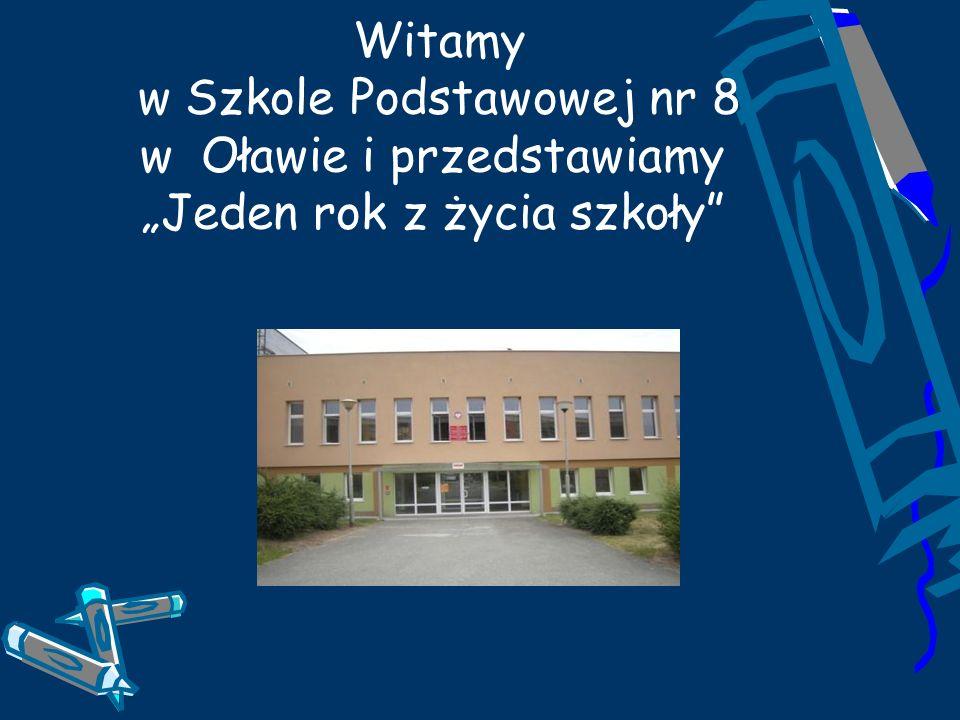 """Witamy w Szkole Podstawowej nr 8 w Oławie i przedstawiamy """"Jeden rok z życia szkoły"""