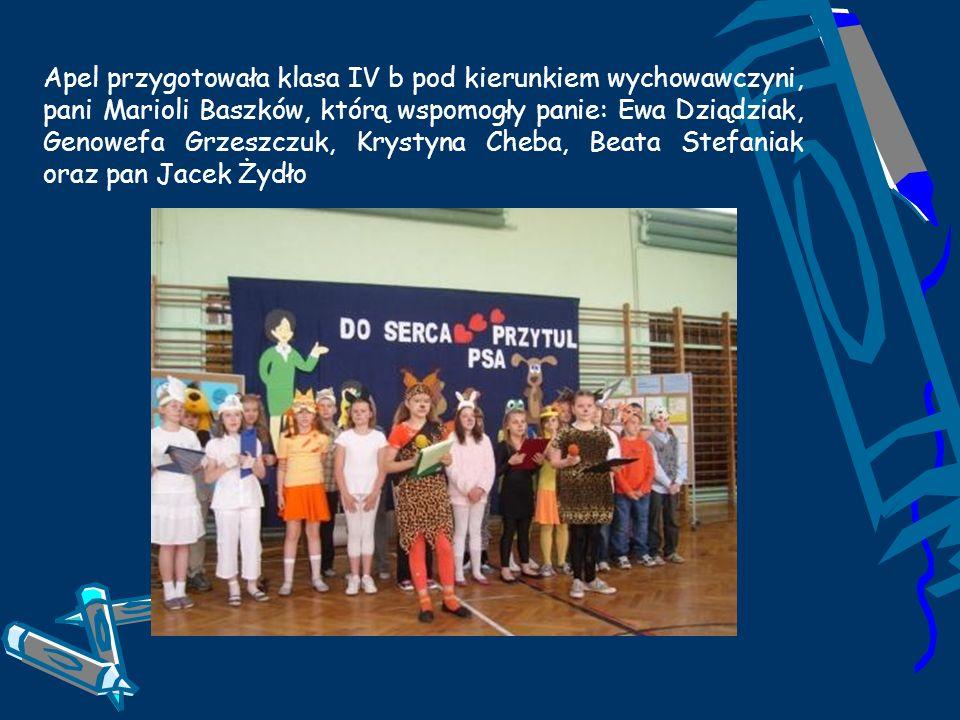 Apel przygotowała klasa IV b pod kierunkiem wychowawczyni, pani Marioli Baszków, którą wspomogły panie: Ewa Dziądziak, Genowefa Grzeszczuk, Krystyna Cheba, Beata Stefaniak oraz pan Jacek Żydło