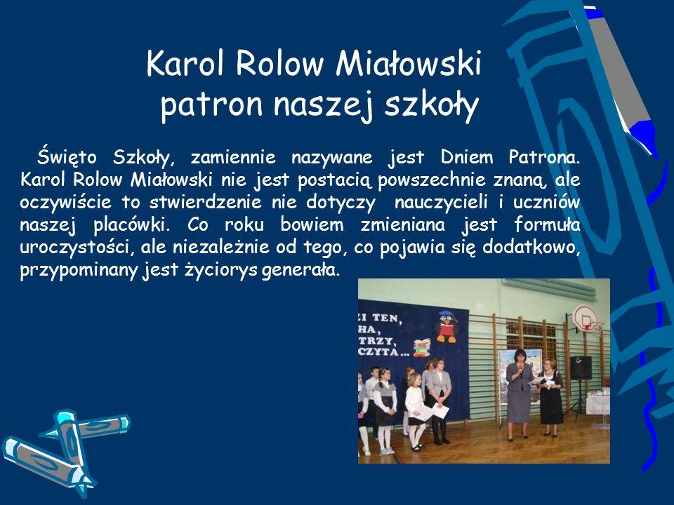 patron naszej szkoły Karol Rolow Miałowski