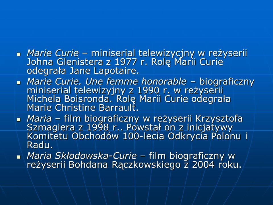 Marie Curie – miniserial telewizycjny w reżyserii Johna Glenistera z 1977 r. Rolę Marii Curie odegrała Jane Lapotaire.