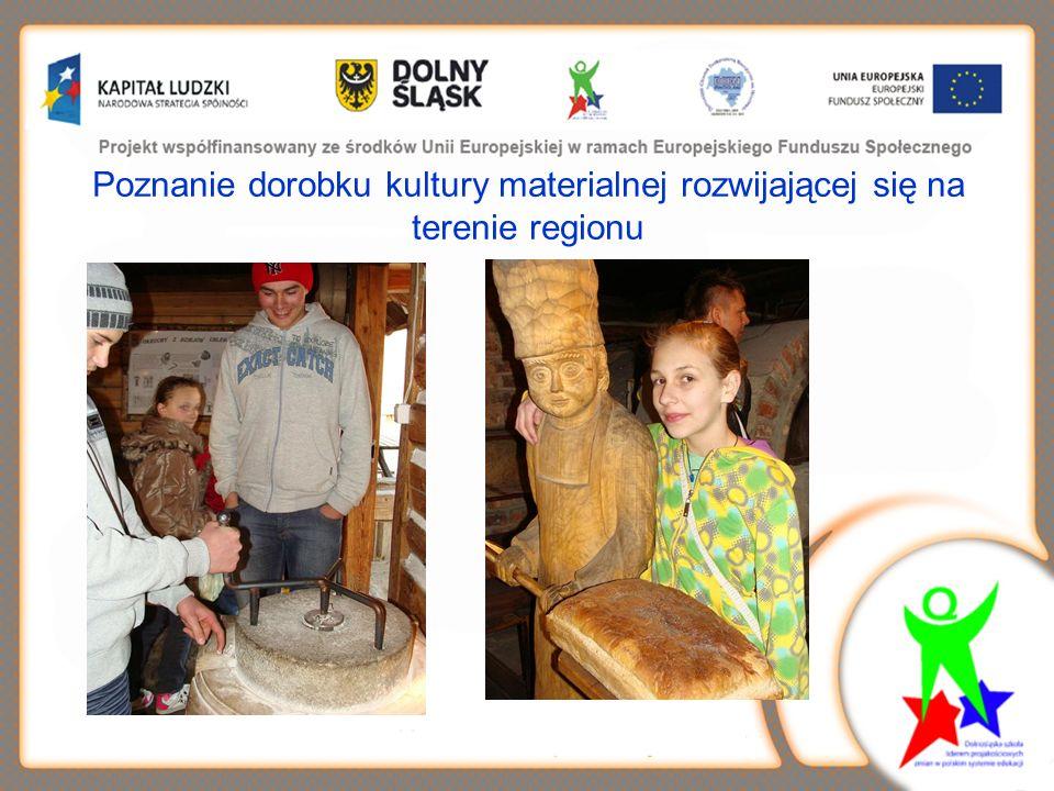 Poznanie dorobku kultury materialnej rozwijającej się na terenie regionu