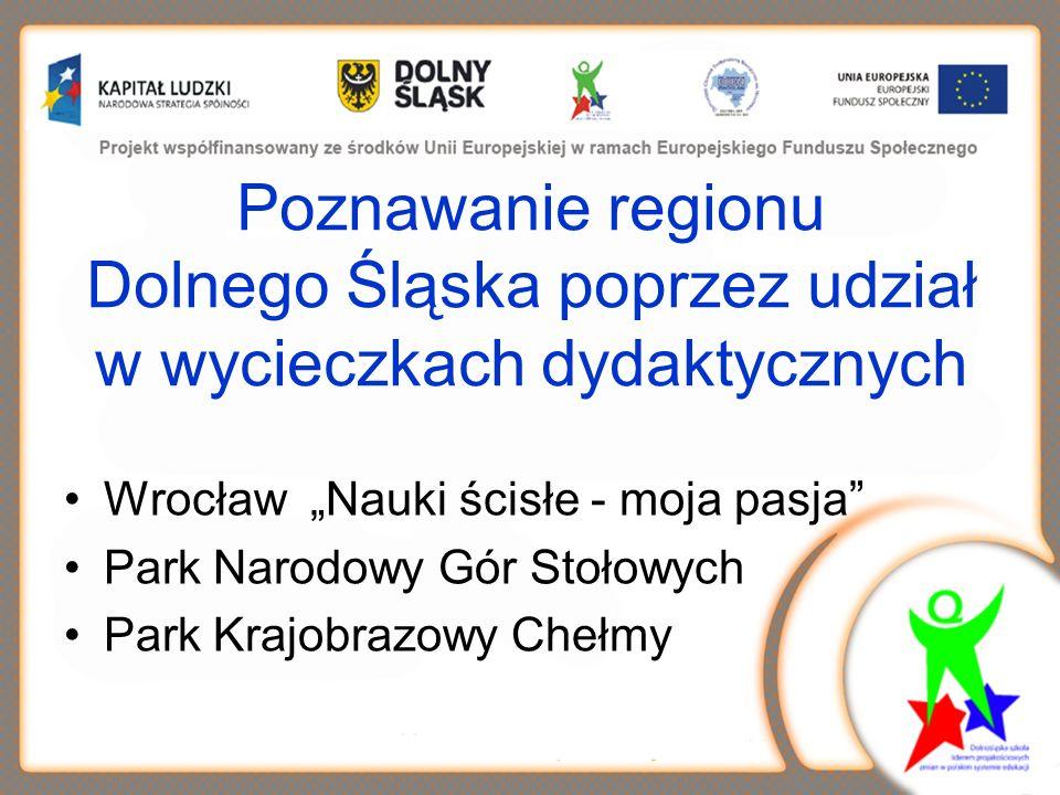 Poznawanie regionu Dolnego Śląska poprzez udział w wycieczkach dydaktycznych
