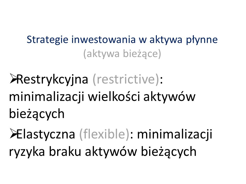 Strategie inwestowania w aktywa płynne (aktywa bieżące)