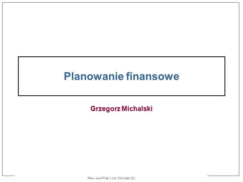 Planowanie finansowe Grzegorz Michalski