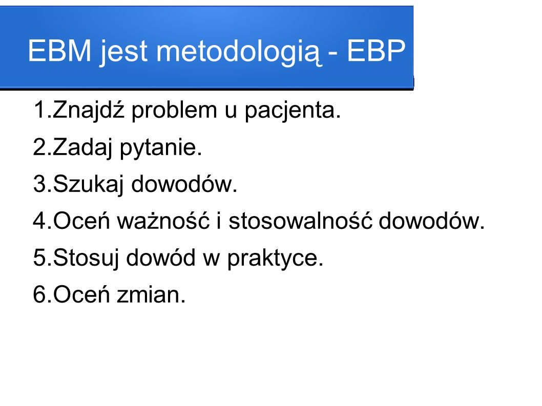 EBM jest metodologią - EBP