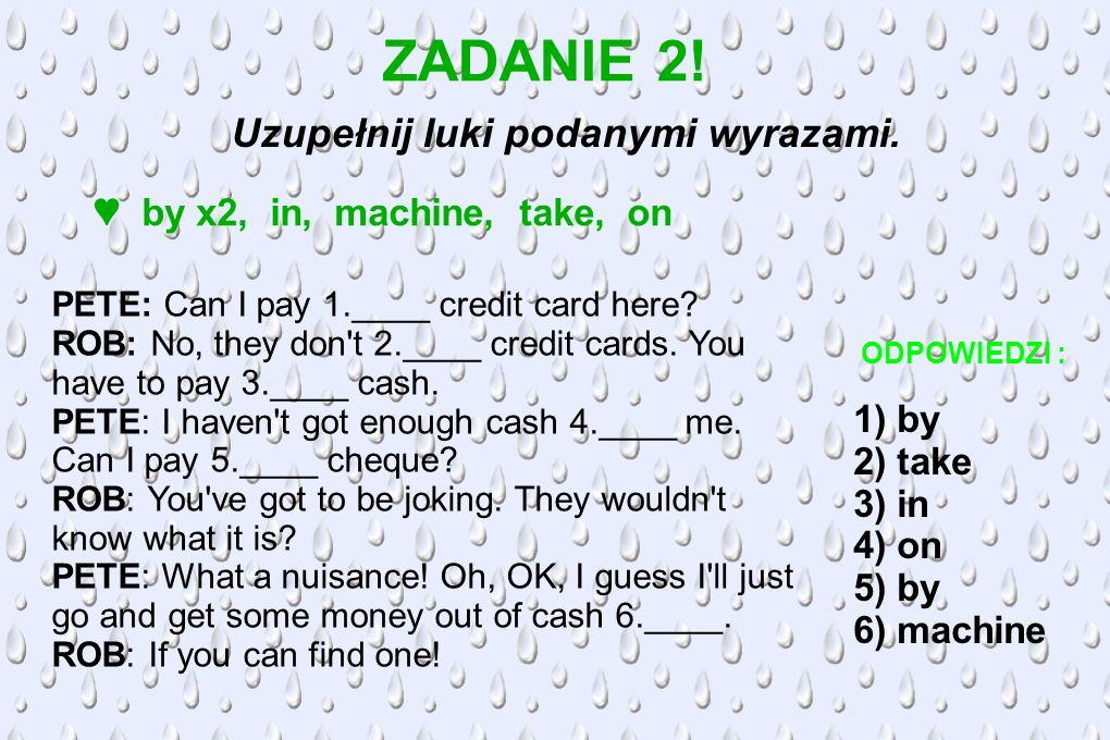 Uzupełnij luki podanymi wyrazami.
