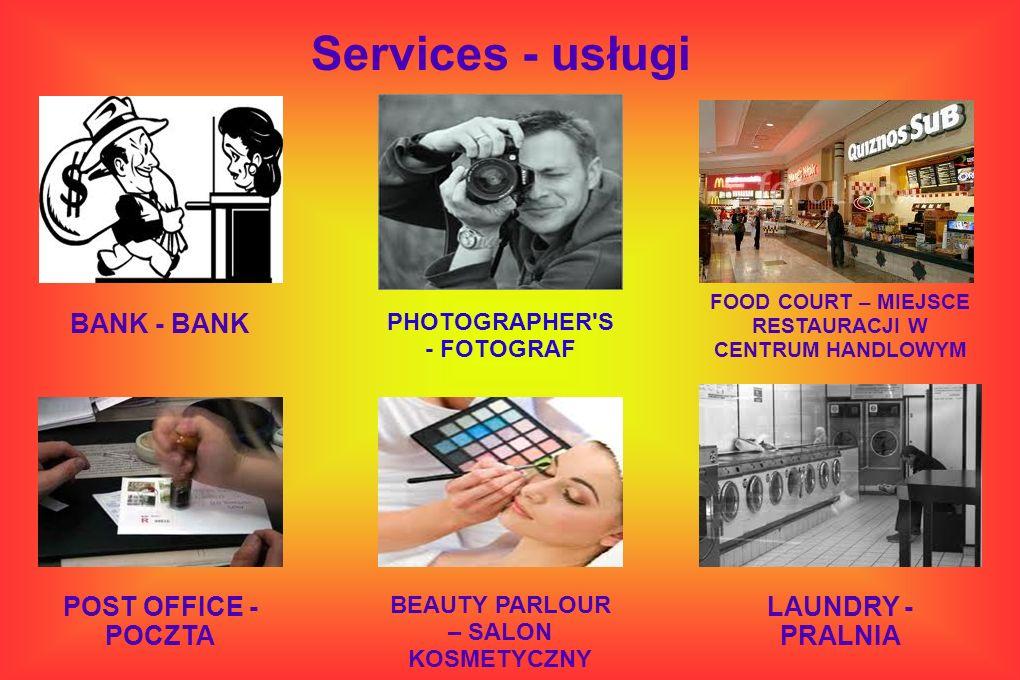 Services - usługi BANK - BANK POST OFFICE - POCZTA LAUNDRY - PRALNIA