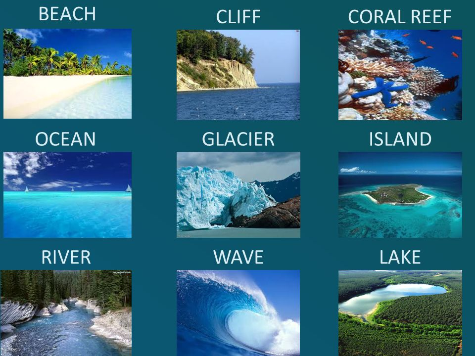 BEACH CLIFF CORAL REEF OCEAN GLACIER ISLAND RIVER WAVE LAKE