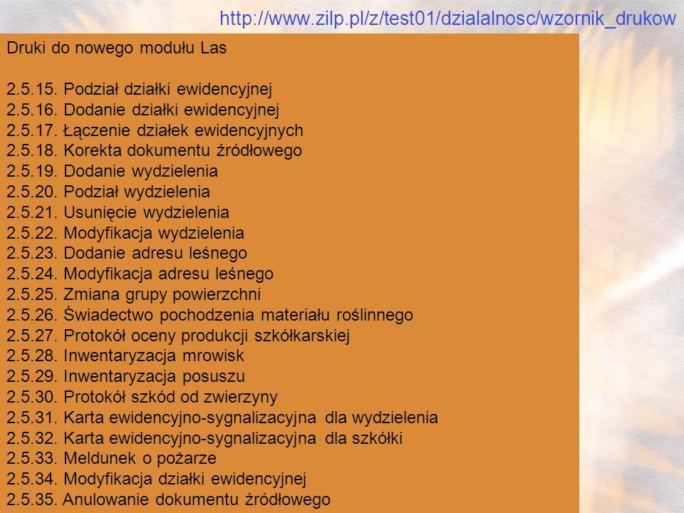 http://www.zilp.pl/z/test01/dzialalnosc/wzornik_drukow Druki do nowego modułu Las. 2.5.15. Podział działki ewidencyjnej.