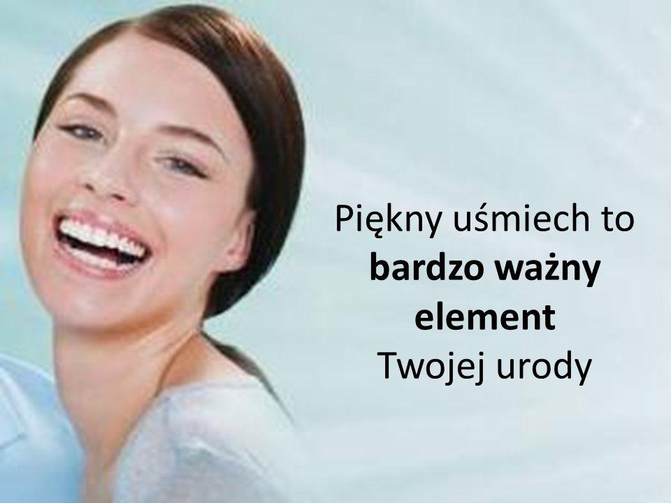 Piękny uśmiech to bardzo ważny element Twojej urody