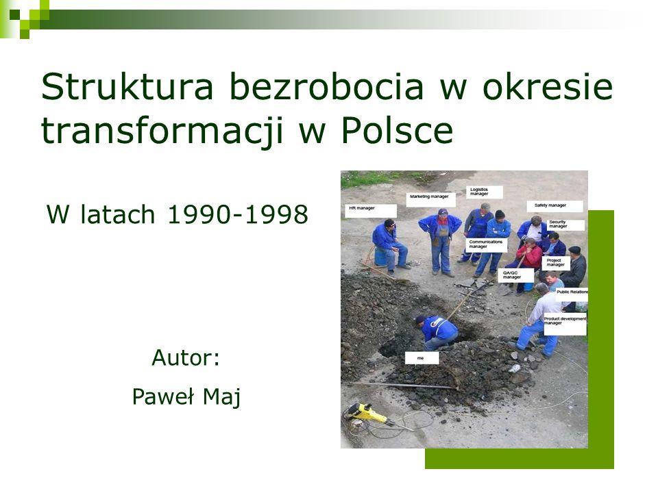 Struktura bezrobocia w okresie transformacji w Polsce