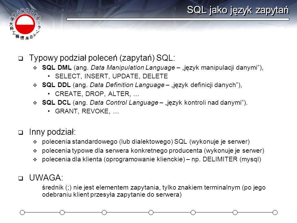 SQL jako język zapytań Typowy podział poleceń (zapytań) SQL: