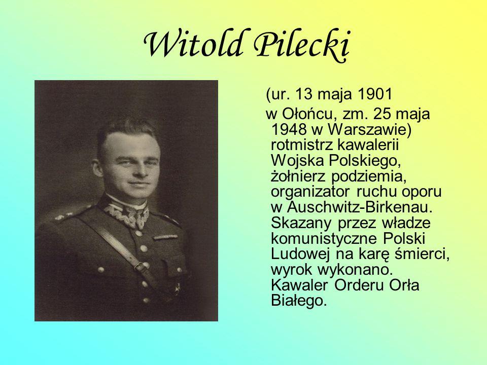 Witold Pilecki (ur. 13 maja 1901