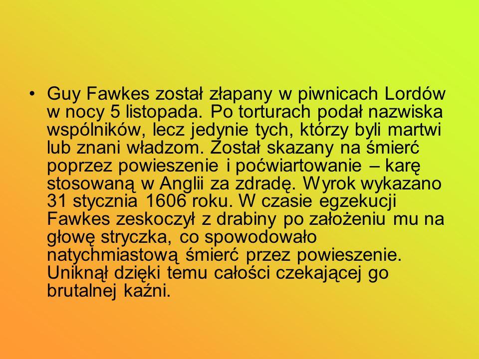 Guy Fawkes został złapany w piwnicach Lordów w nocy 5 listopada