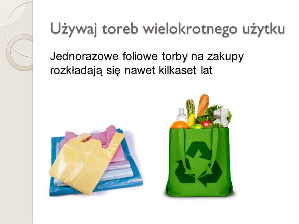 Używaj toreb wielokrotnego użytku