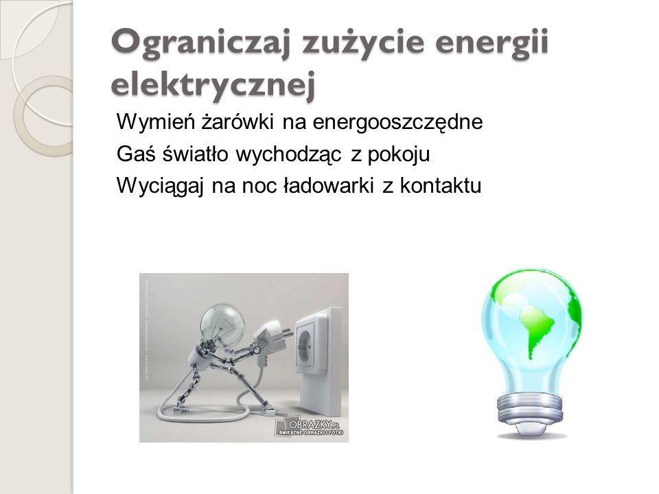Ograniczaj zużycie energii elektrycznej