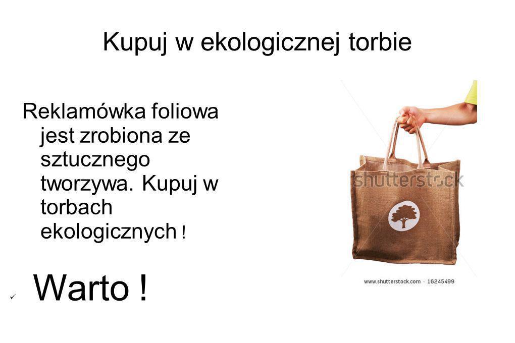 Kupuj w ekologicznej torbie