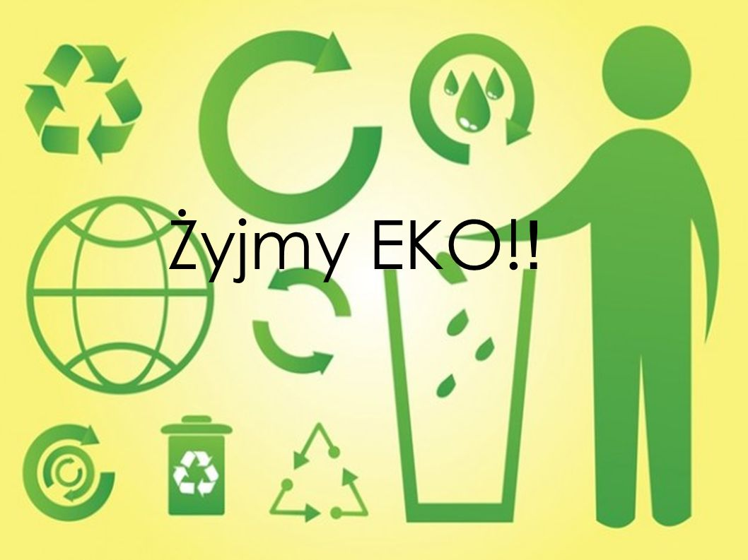 Żyjmy EKO!!