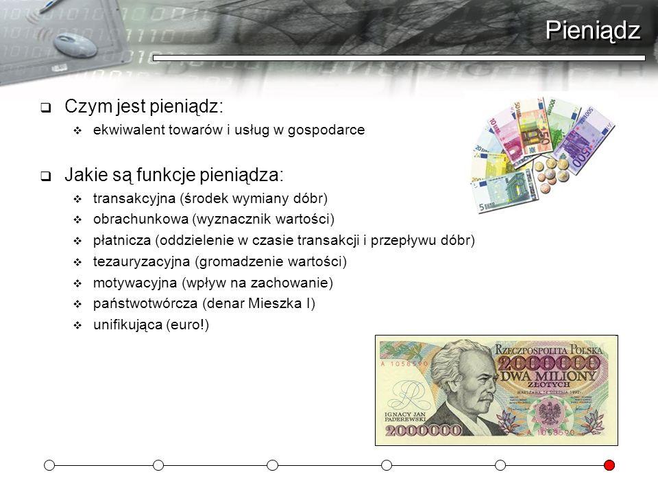 Pieniądz Czym jest pieniądz: Jakie są funkcje pieniądza: