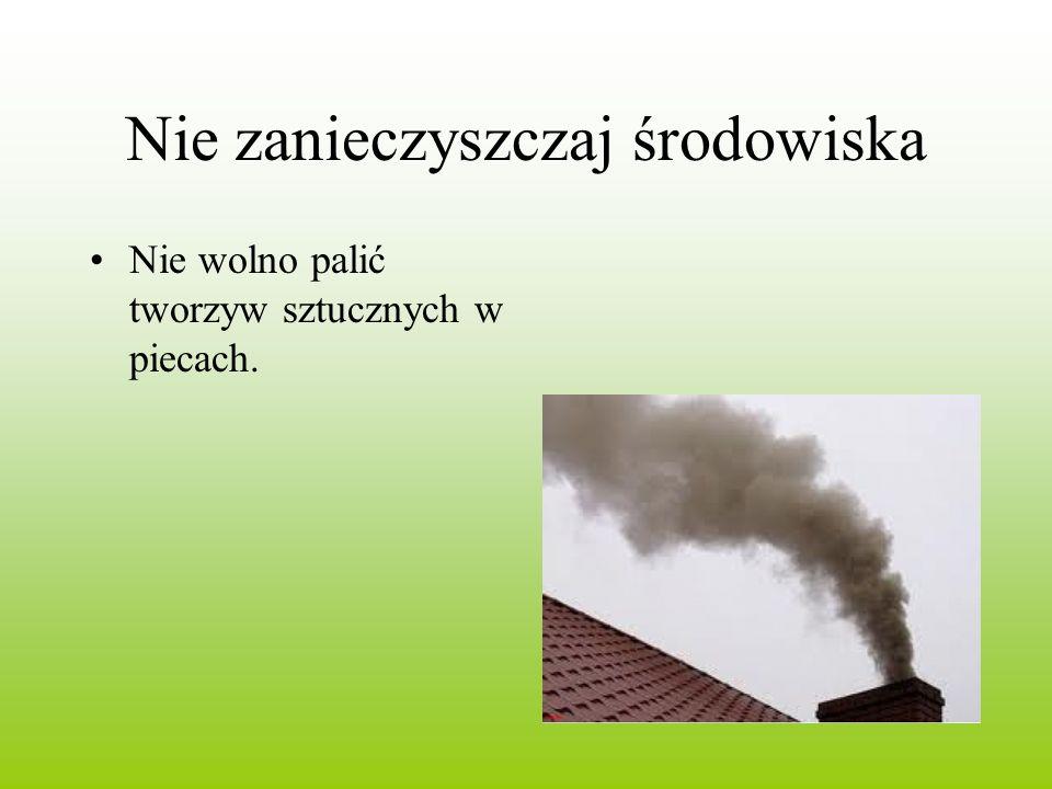 Nie zanieczyszczaj środowiska