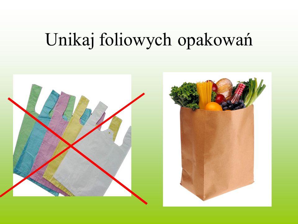 Unikaj foliowych opakowań