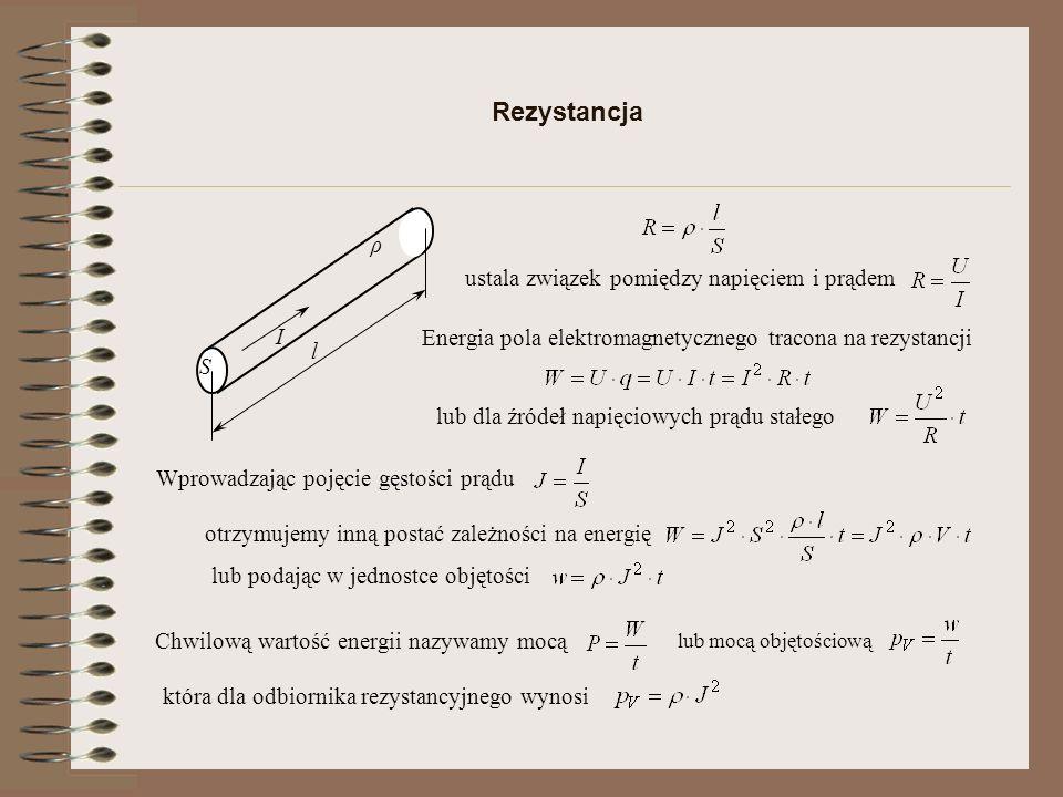 Rezystancja ρ ustala związek pomiędzy napięciem i prądem I