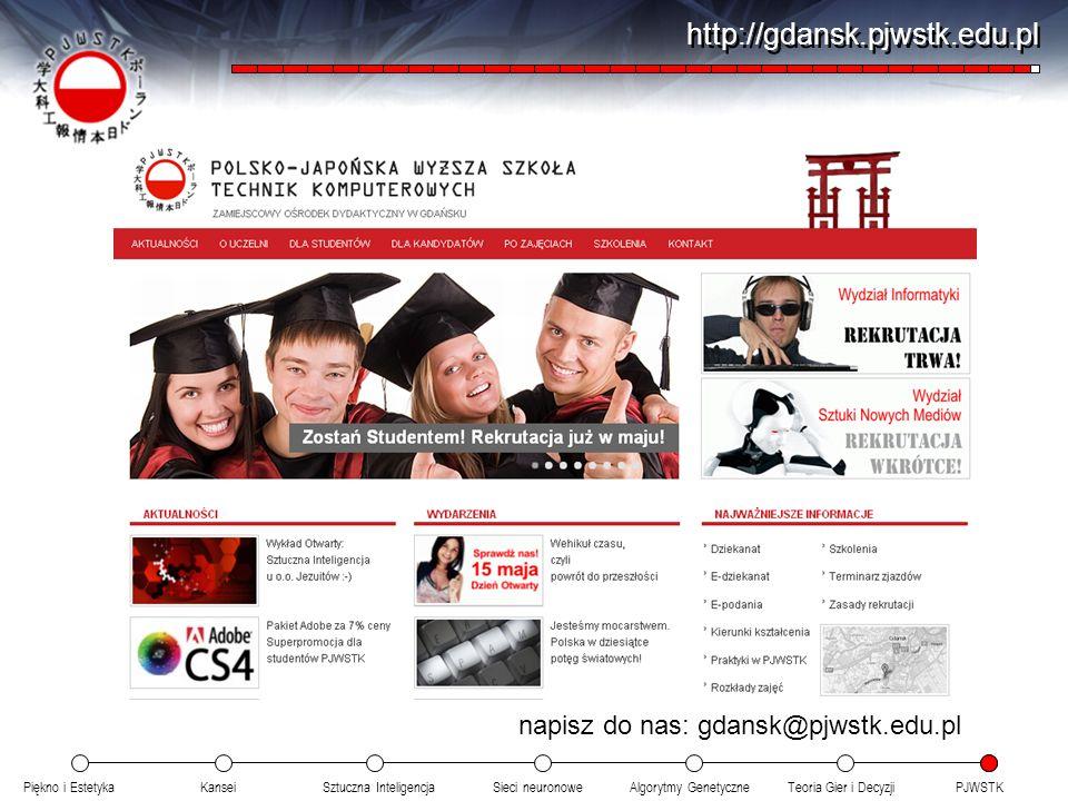 http://gdansk.pjwstk.edu.pl napisz do nas: gdansk@pjwstk.edu.pl
