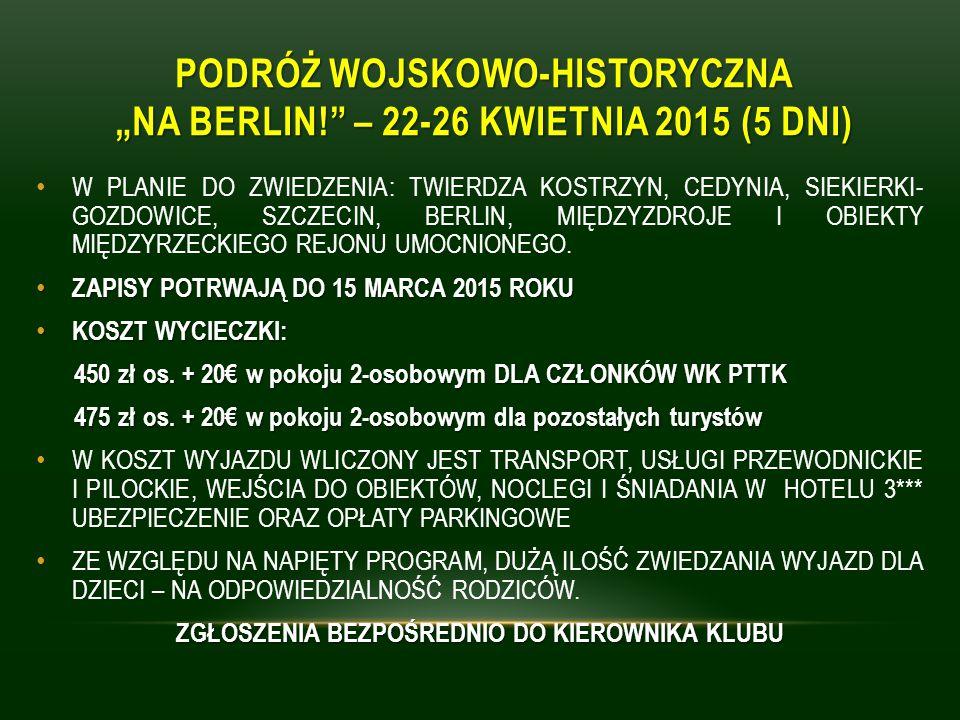 """PODRÓŻ WOJSKOWO-HISTORYCZNA """"na Berlin! – 22-26 kwietnia 2015 (5 DNI)"""