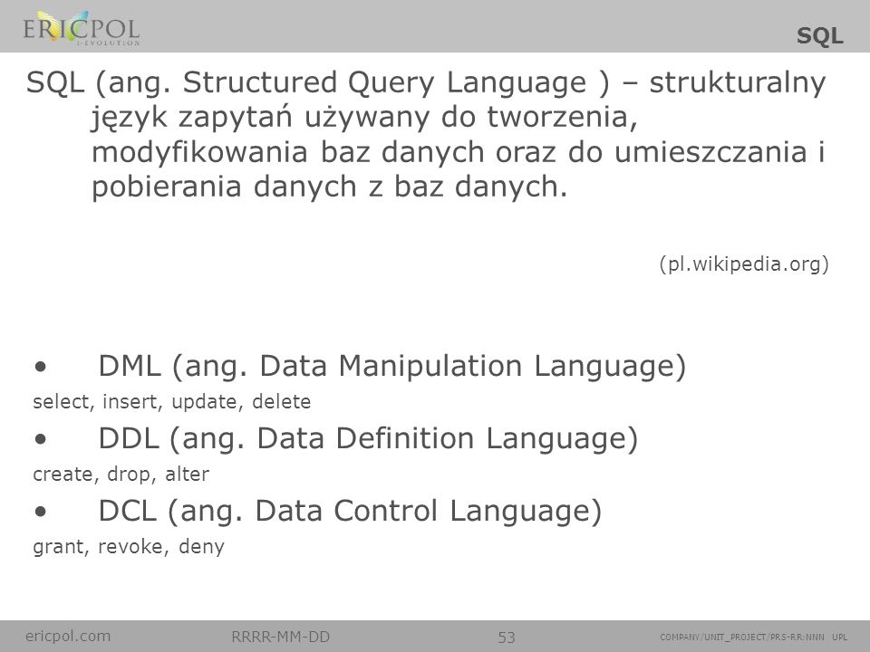 DML (ang. Data Manipulation Language)